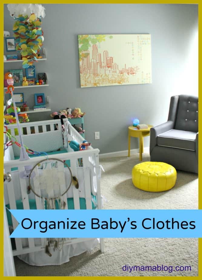 Keeping Baby Clothes Organized DIY Mama
