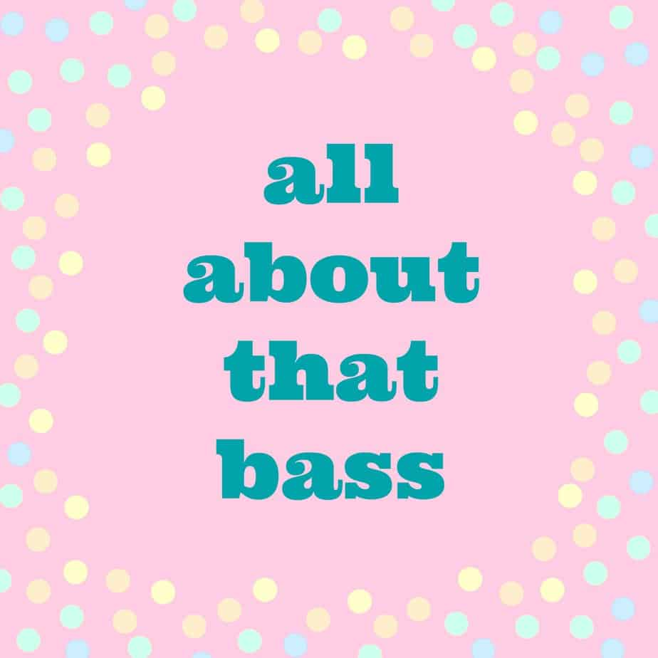 All About That Bass Lyrics All About That Bass - ...